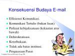 konsekuensi budaya e mail