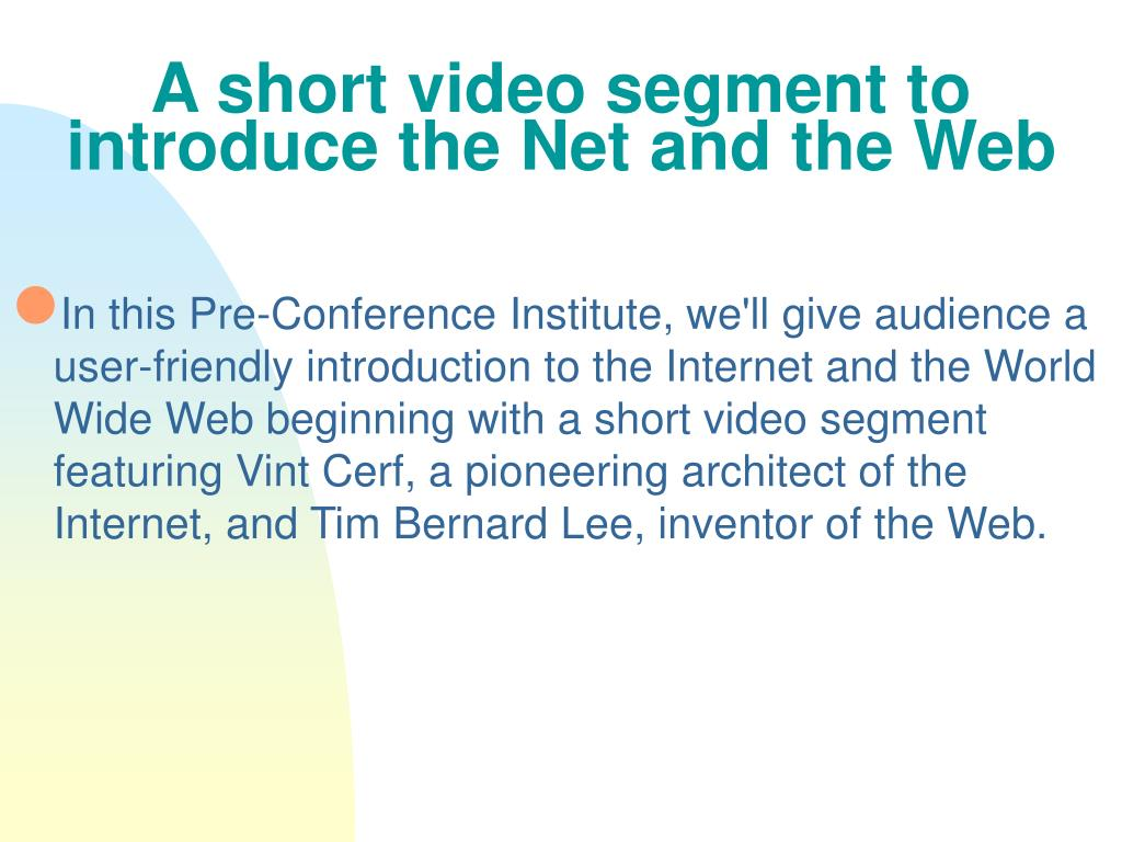 A short video segment to introduce the Net and the Web