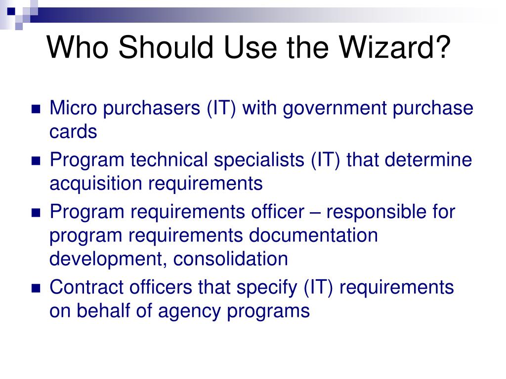 Who Should Use the Wizard?