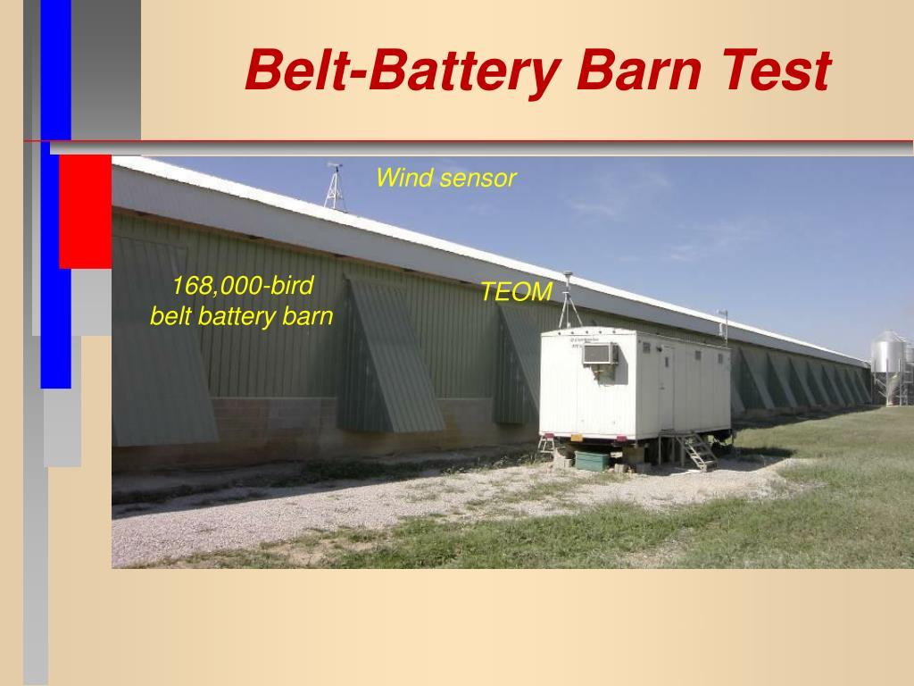 Belt-Battery Barn Test
