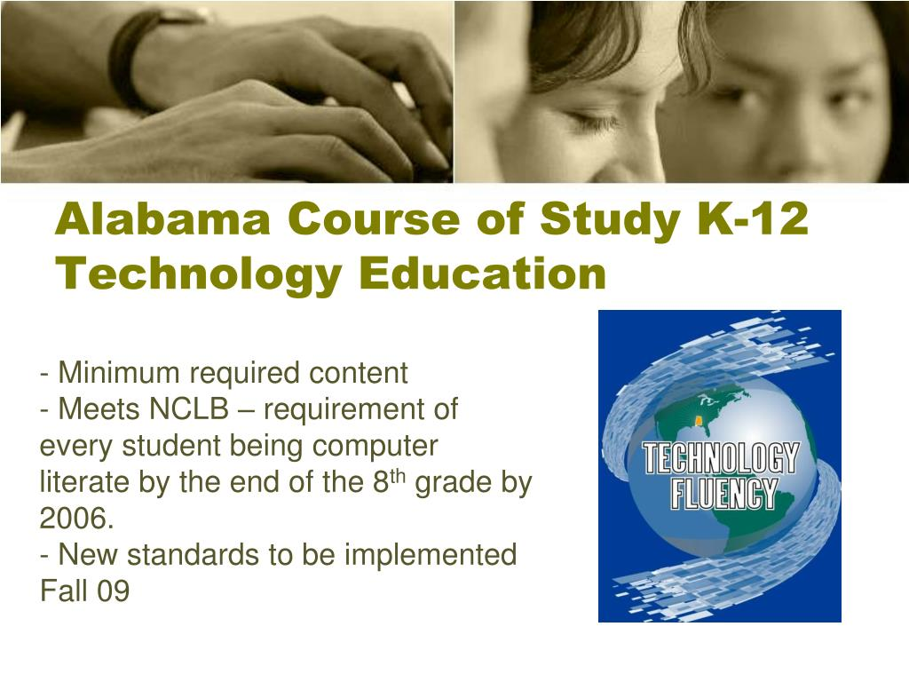 Alabama Course of Study K-12 Technology Education