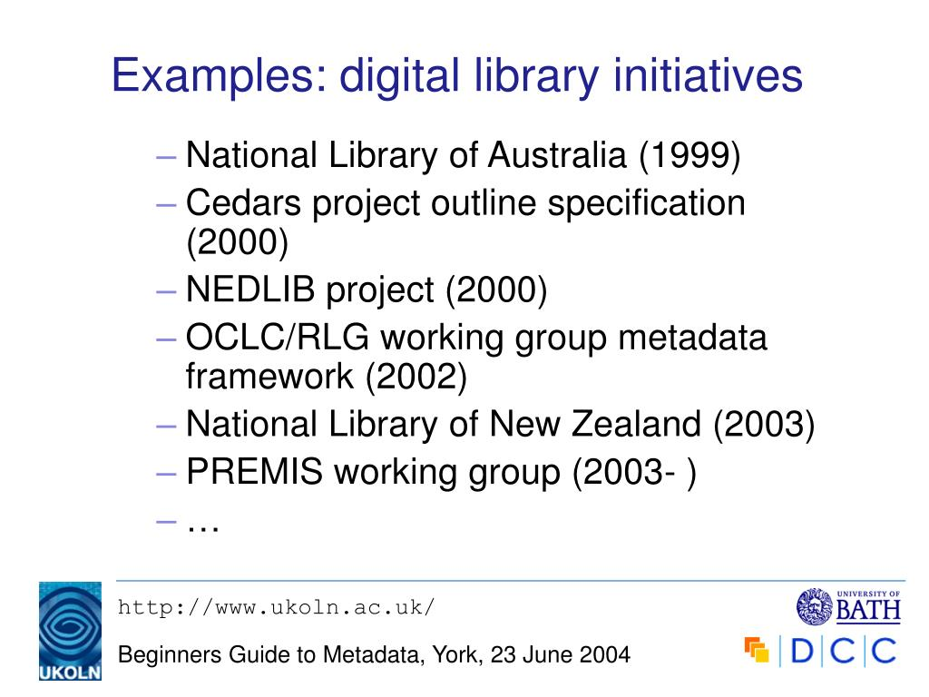 Examples: digital library initiatives