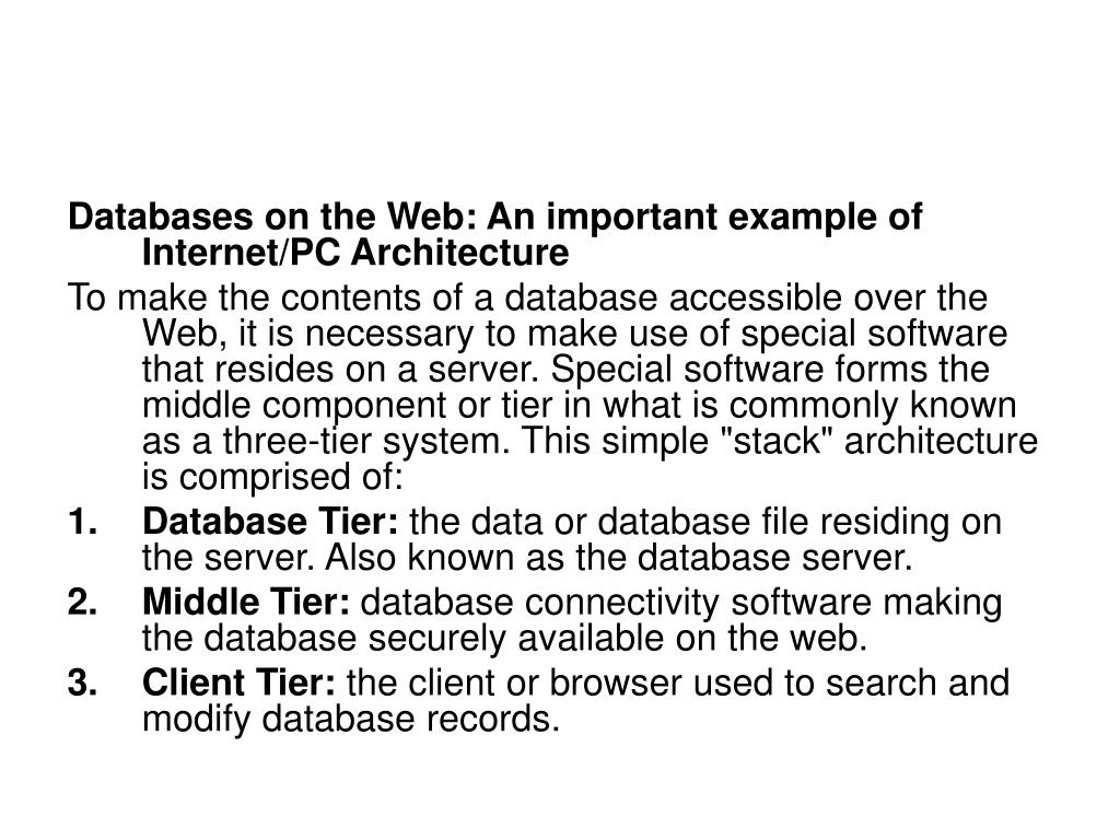 Databases on the Web: An important example of Internet/PC Architecture
