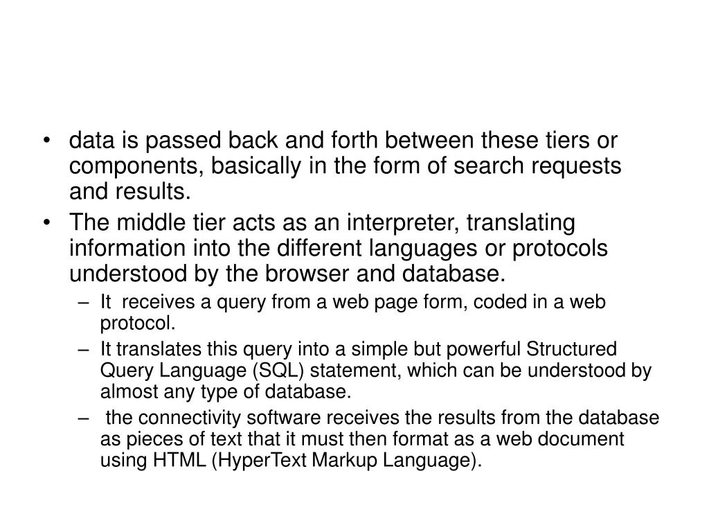 data is passed back and forth between these tiers or components, basically in the form of search requests and results.