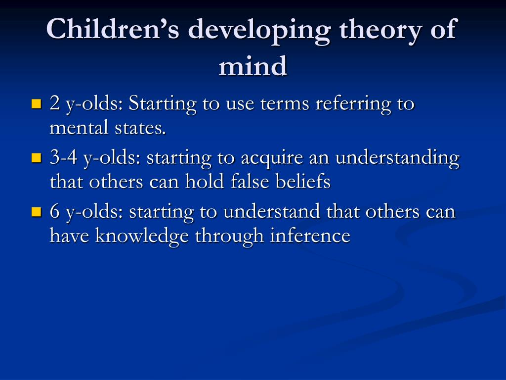 theory of mind and children The development of theory of mind children typically begin to answer false belief questions correctly around age four in one meta.