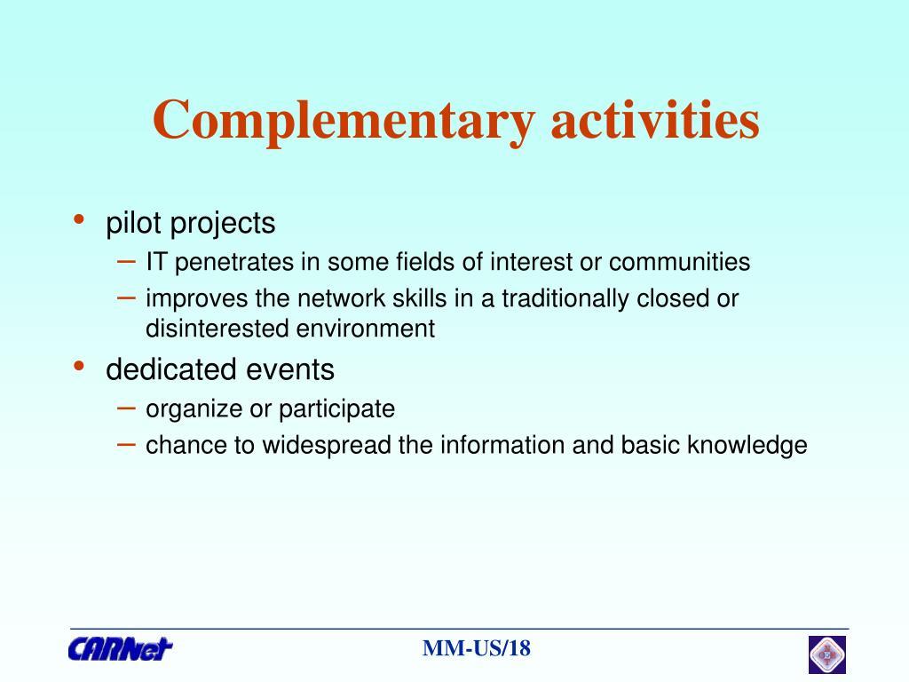 Complementary activities