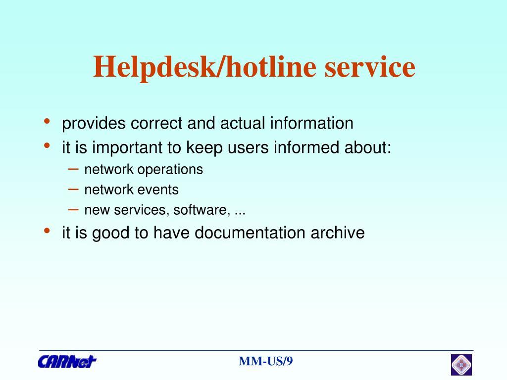 Helpdesk/hotline service