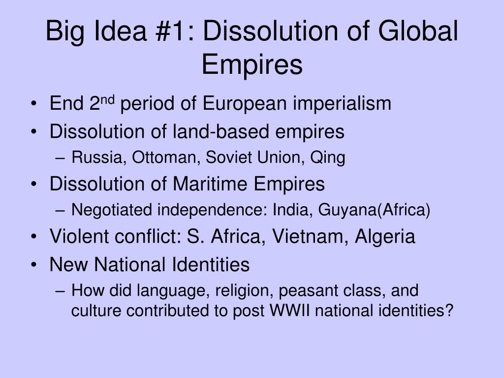 Big Idea #1: Dissolution of Global Empires