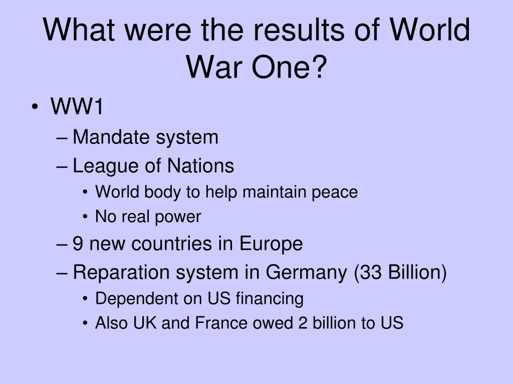 What were the results of World War One?
