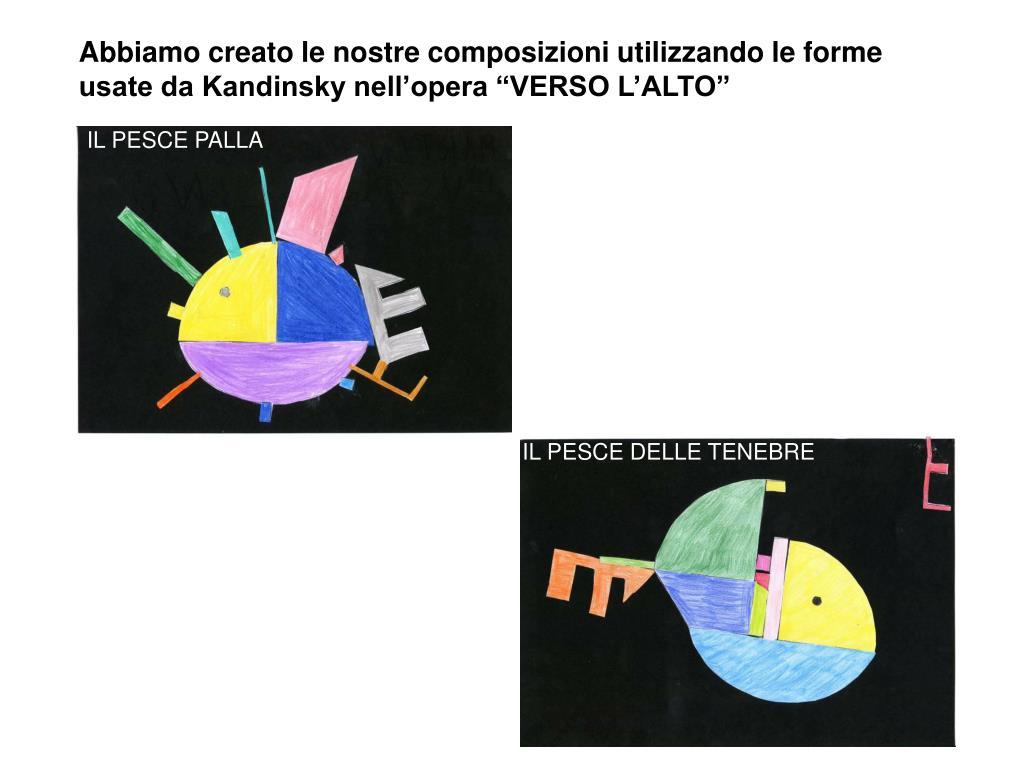 """Abbiamo creato le nostre composizioni utilizzando le forme usate da Kandinsky nell'opera """"VERSO L'ALTO"""""""