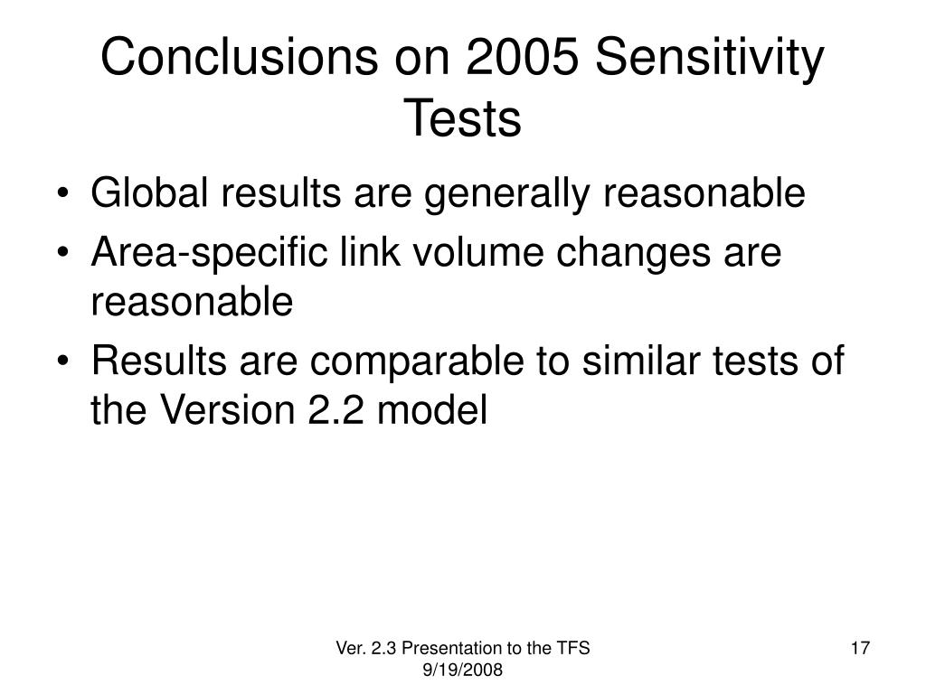 Conclusions on 2005 Sensitivity Tests