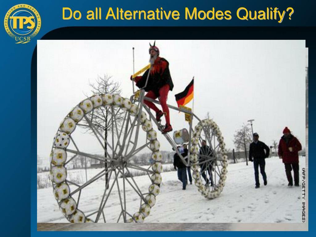 Do all Alternative Modes Qualify?