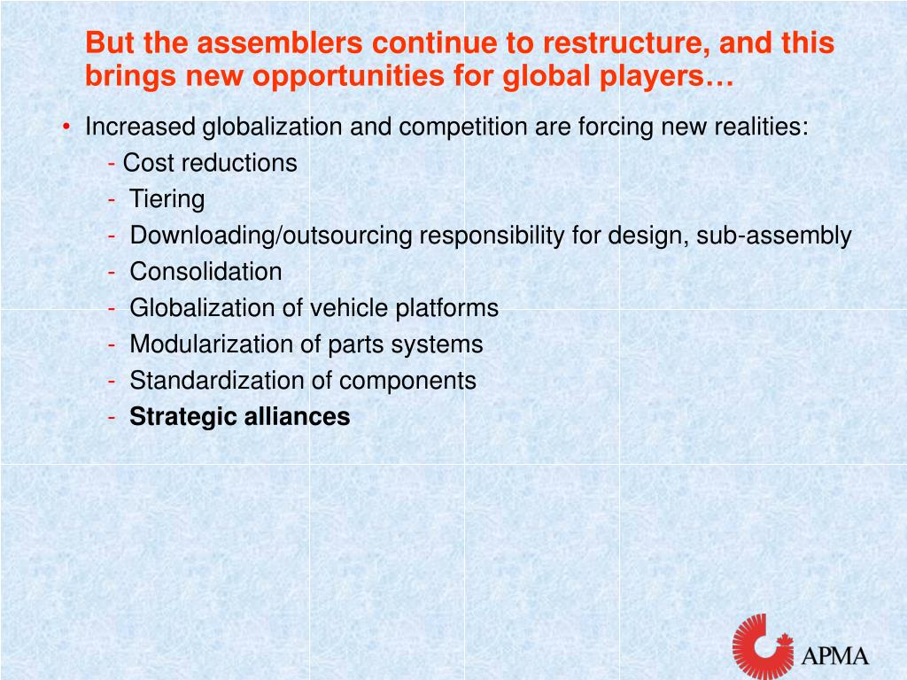 But the assemblers continue to restructure, and this brings new opportunities for global players…