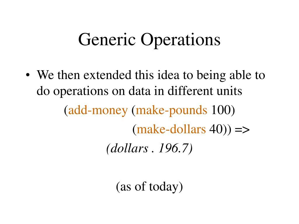Generic Operations