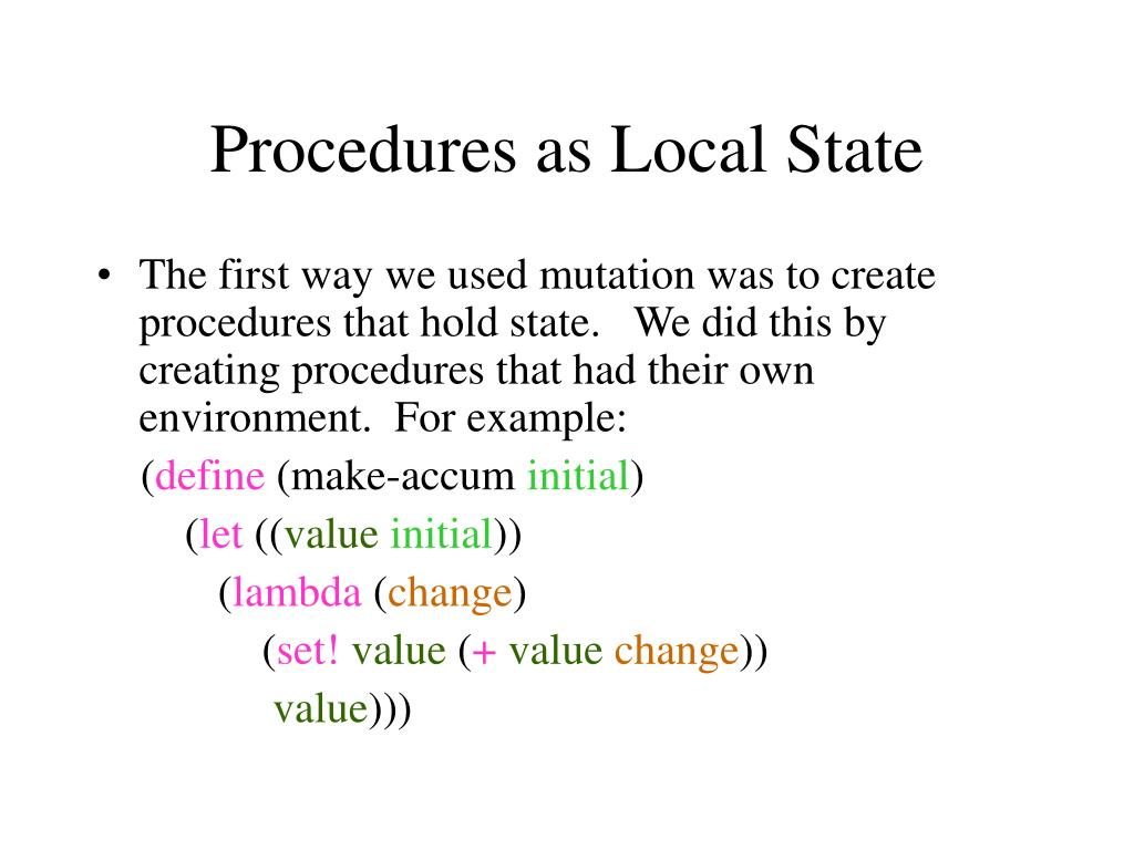 Procedures as Local State