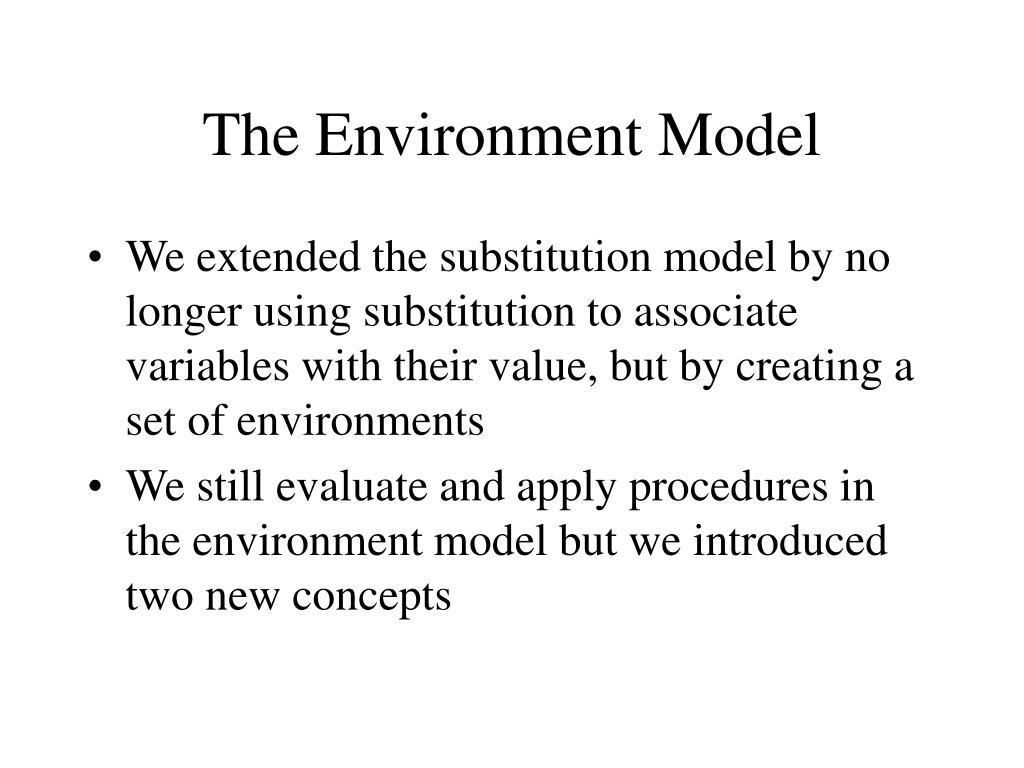 The Environment Model