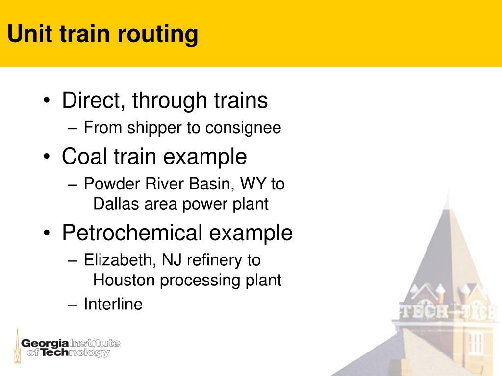 Unit train routing