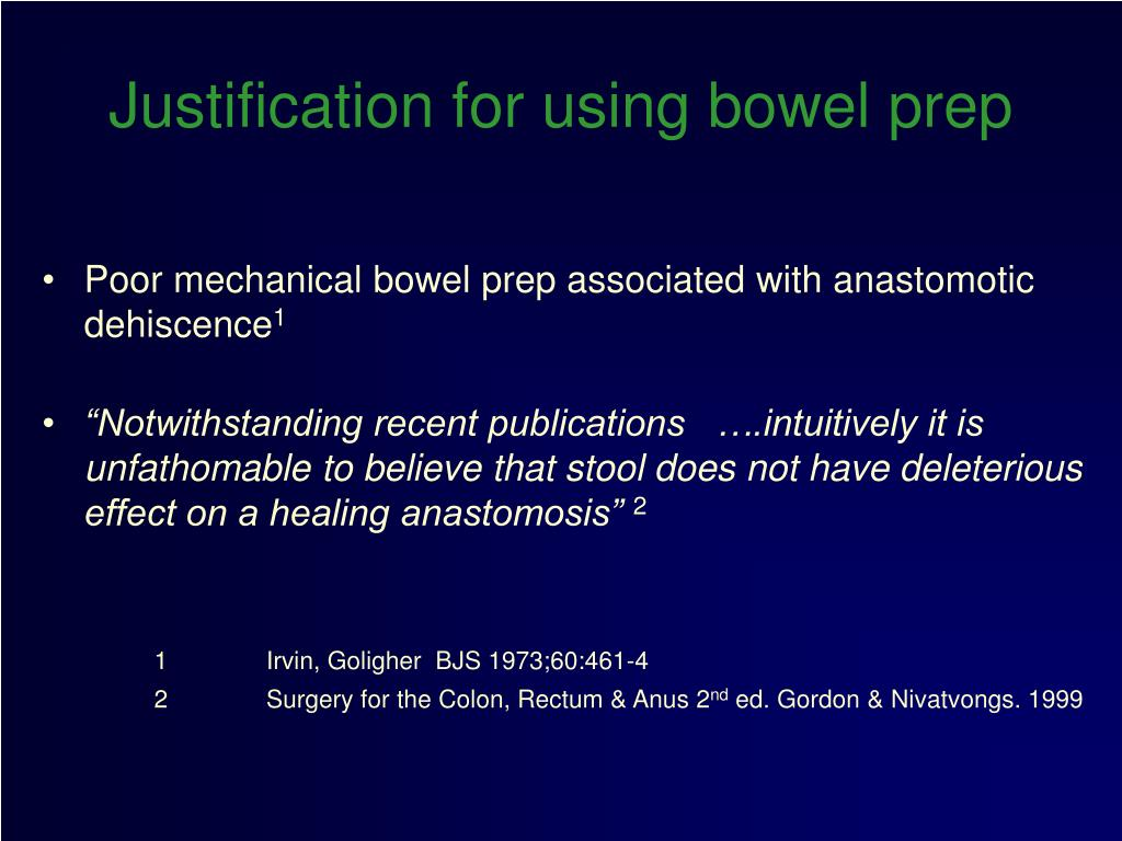 Justification for using bowel prep