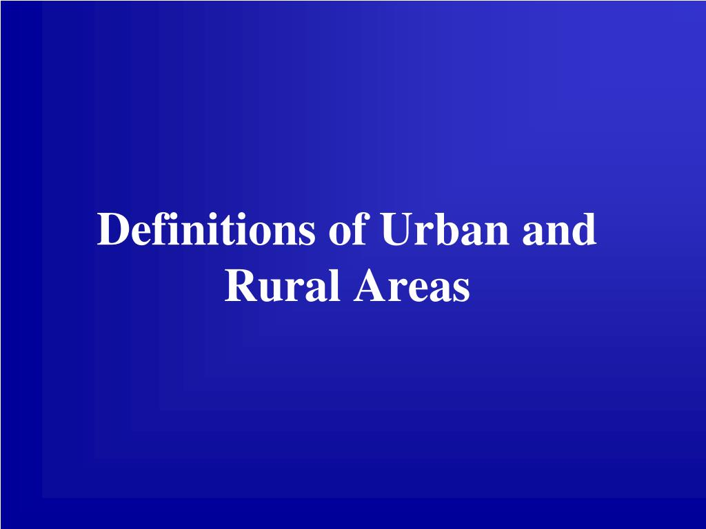 Definitions of Urban and Rural Areas
