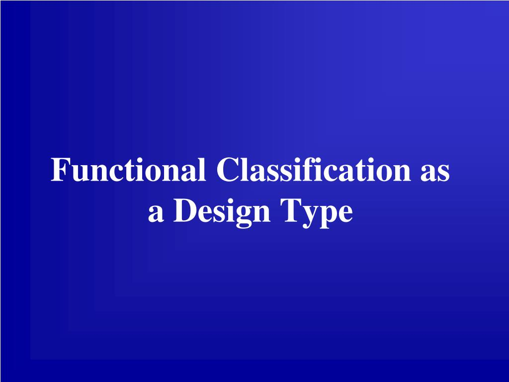 Functional Classification as a Design Type