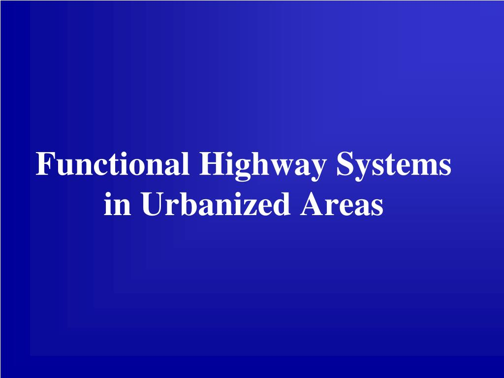 Functional Highway Systems in Urbanized Areas