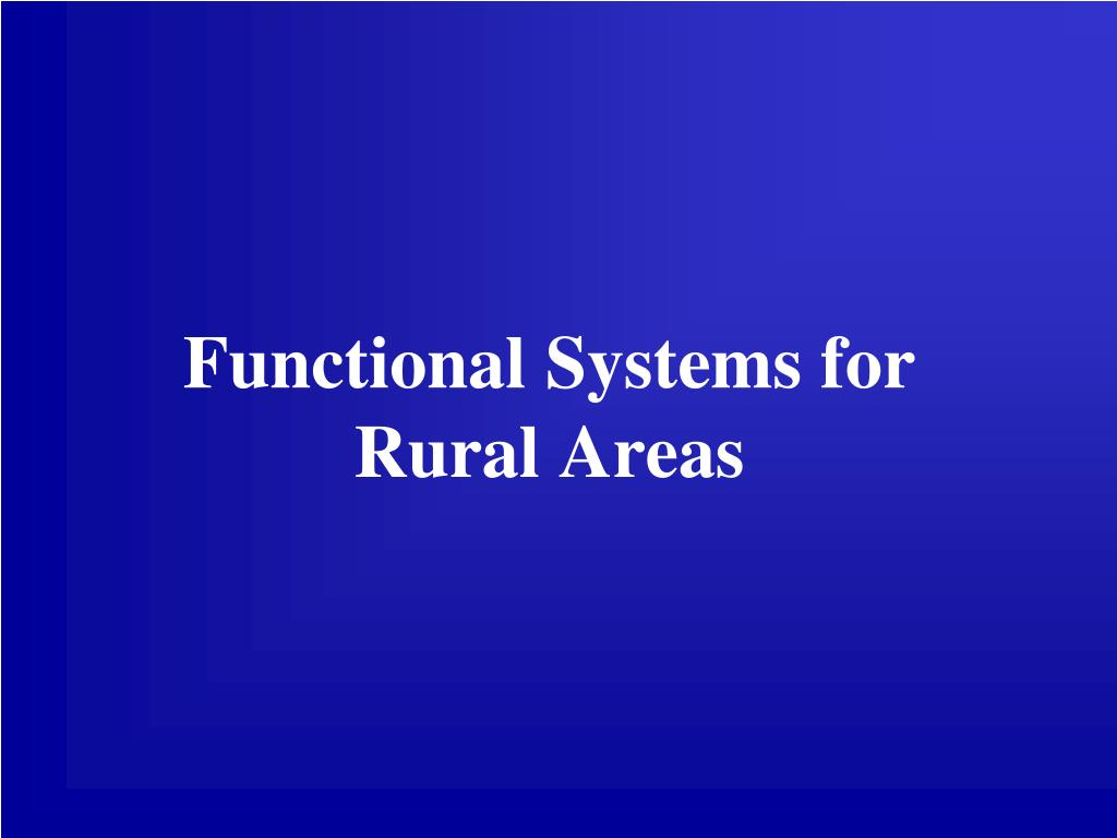 Functional Systems for Rural Areas