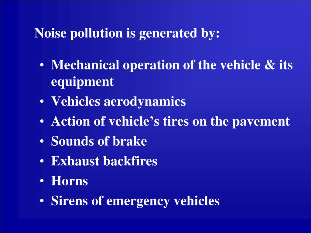 Noise pollution is generated by: