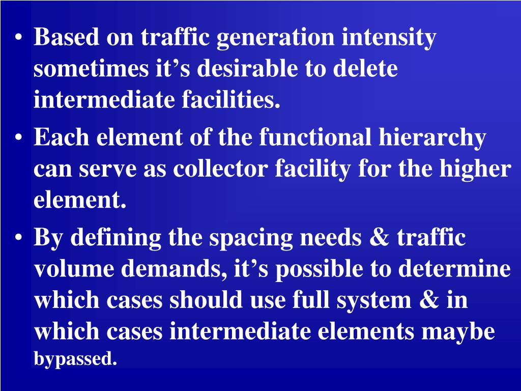 Based on traffic generation intensity sometimes it's desirable to delete intermediate facilities.
