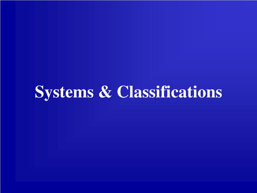 Systems & Classifications