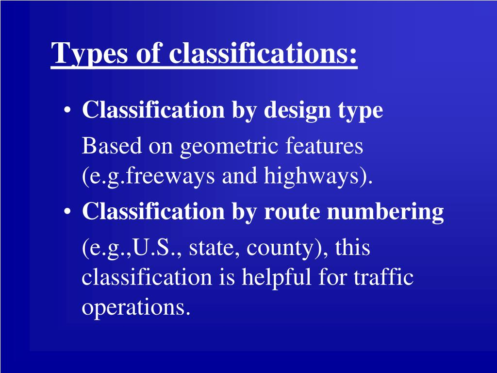 Types of classifications: