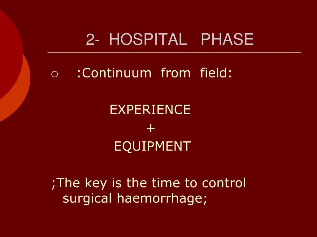 2-  HOSPITAL   PHASE