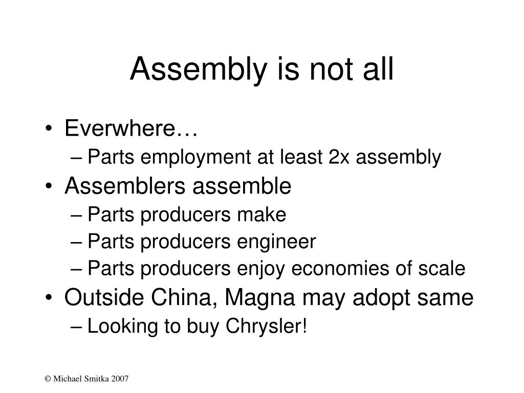 Assembly is not all