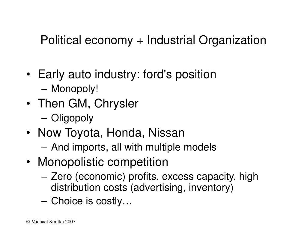 Political economy + Industrial Organization