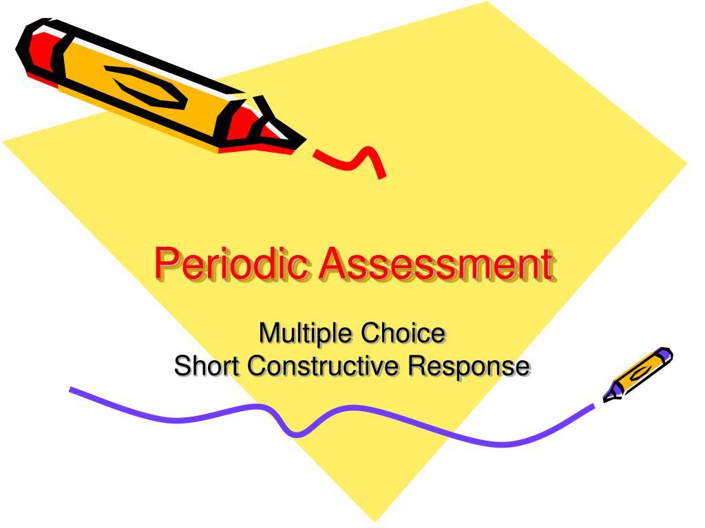 Periodic Assessment