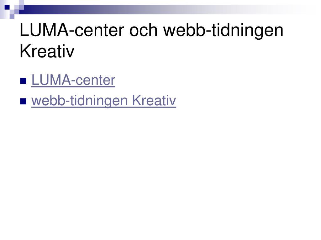 LUMA-center och webb-tidningen Kreativ