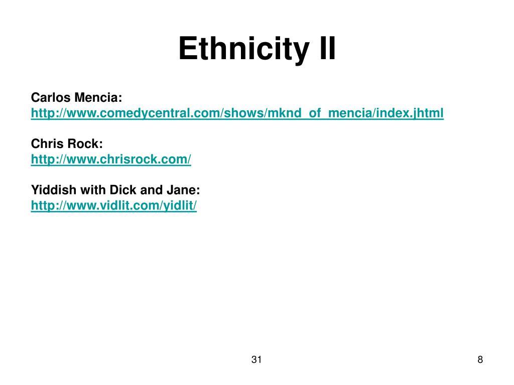 Ethnicity II