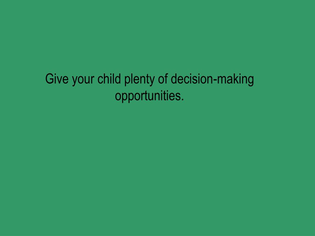 Give your child plenty of decision-making