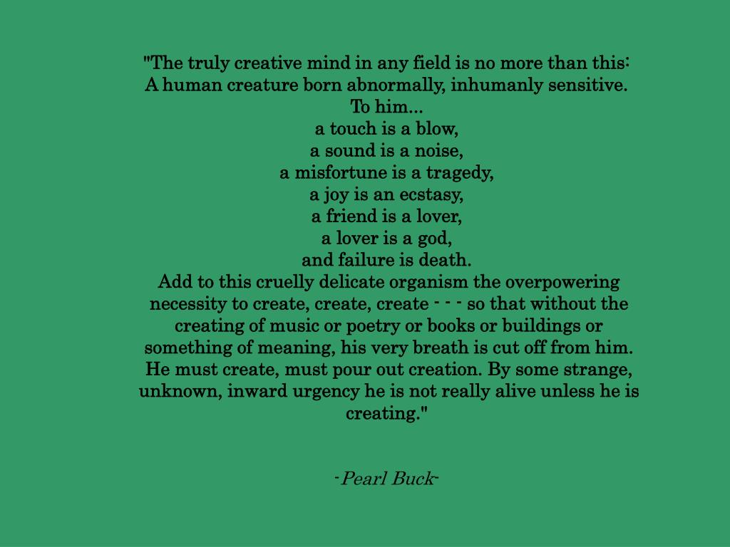 """""""The truly creative mind in any field is no more than this:"""