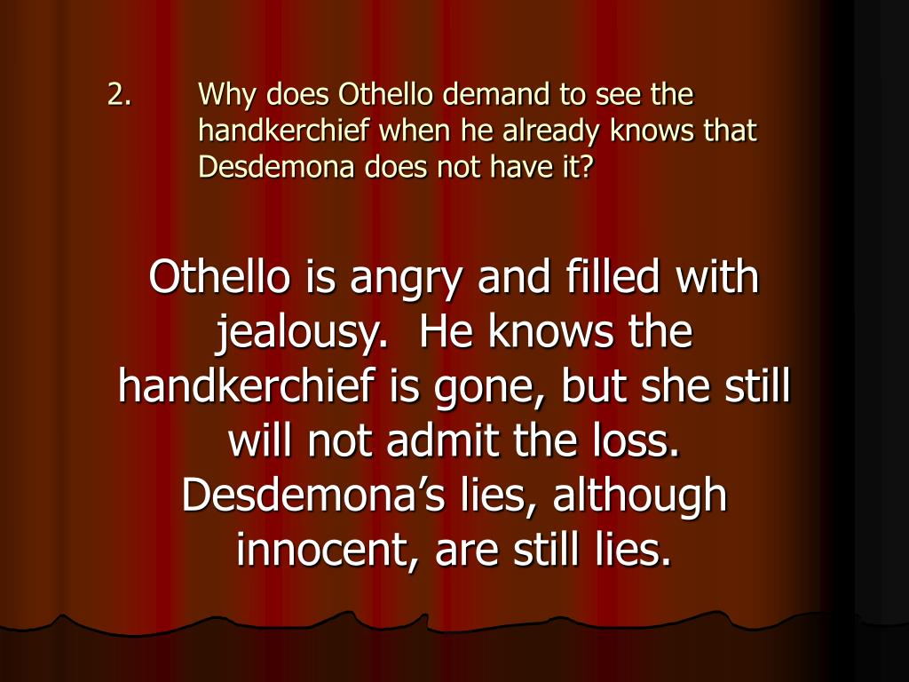othello the handkerchief essay Why should you care about handkerchief in william shakespeare's othello we have the answers here, in a quick and easy way.