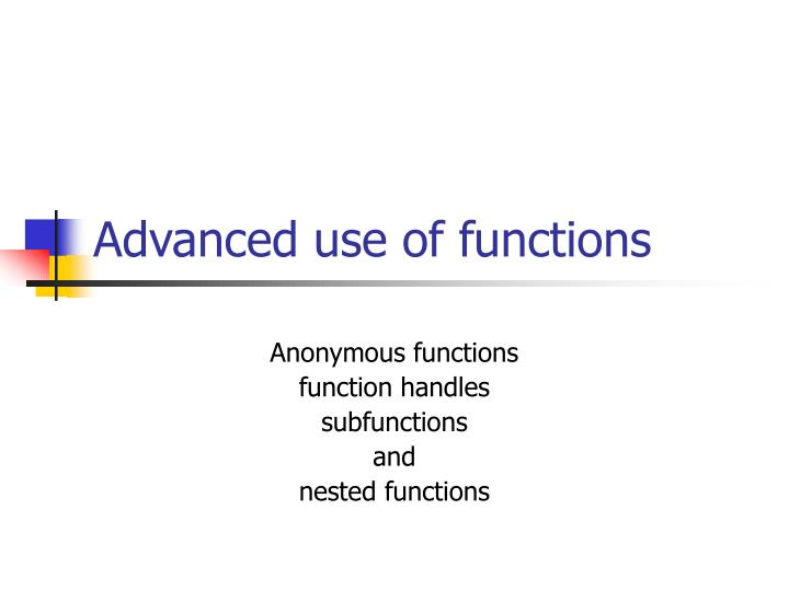 Advanced use of functions l.jpg