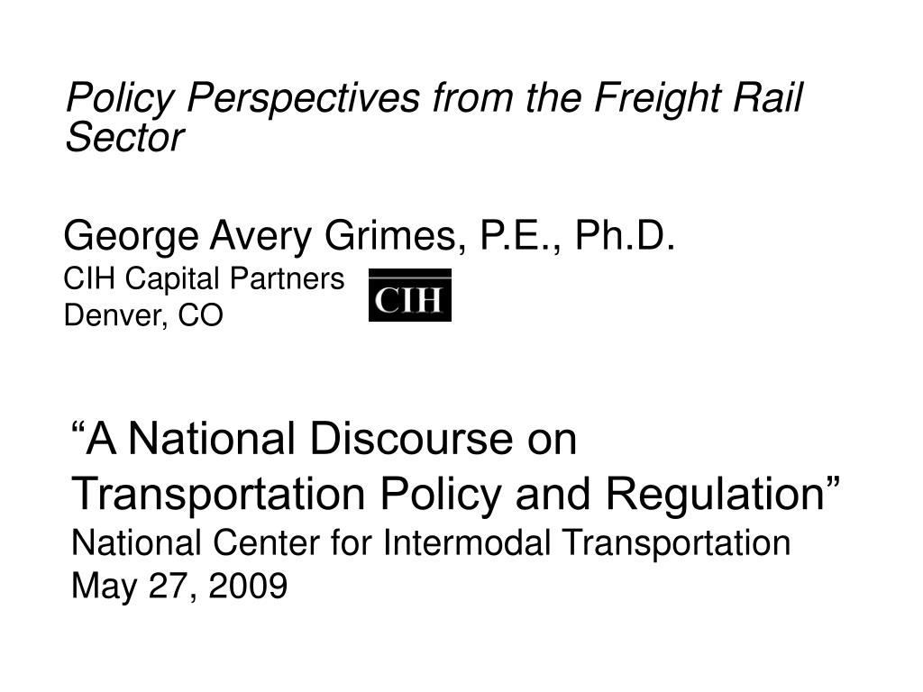 """A National Discourse on Transportation Policy and Regulation"""