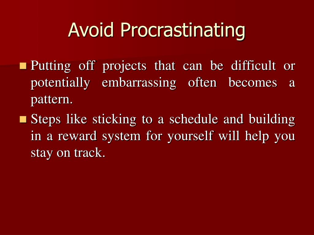 Avoid Procrastinating
