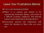 leave your frustrations behind