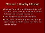 maintain a healthy lifestyle