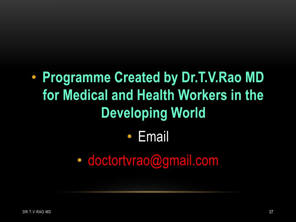 Programme Created by Dr.T.V.Rao MD for Medical and Health Workers in the Developing World