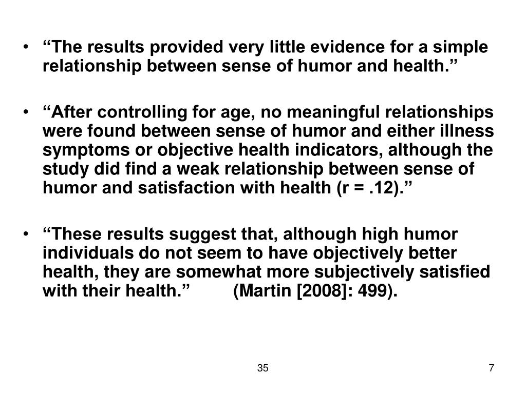 """The results provided very little evidence for a simple relationship between sense of humor and health."""