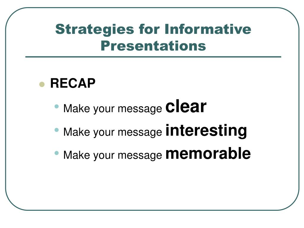 Strategies for Informative Presentations