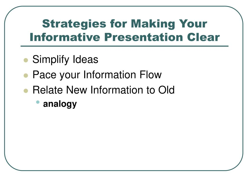 Strategies for Making Your Informative Presentation Clear