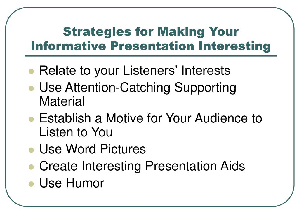 Strategies for Making Your Informative Presentation Interesting