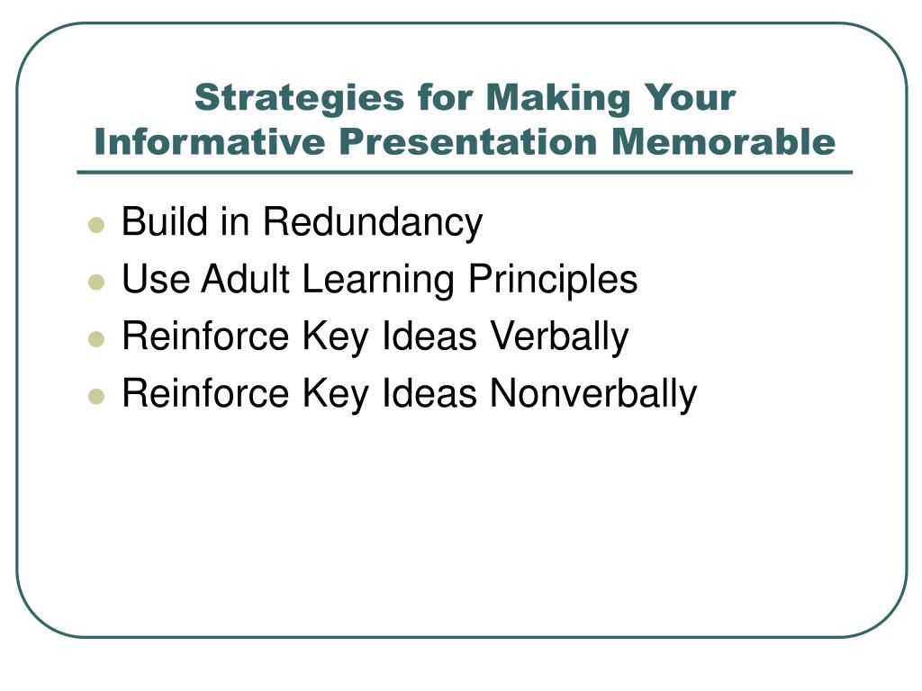 Strategies for Making Your Informative Presentation Memorable
